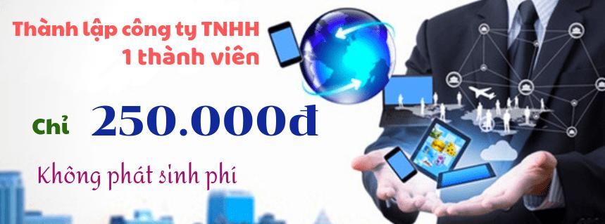 Thành lập công ty TNHH 1 thành viên – 100.000đ (Không Phát Sinh)