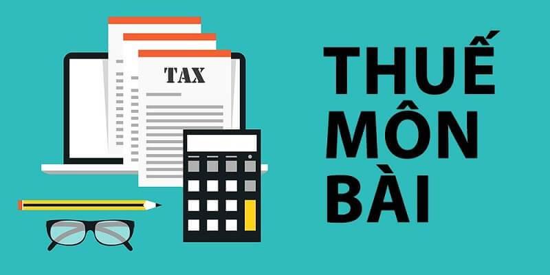 Khai thuế môn bài và nộp thuế môn bài