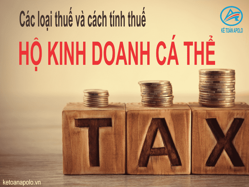 Các loại thuế và cách tính thuế hộ kinh doanh cá thể – năm 2020
